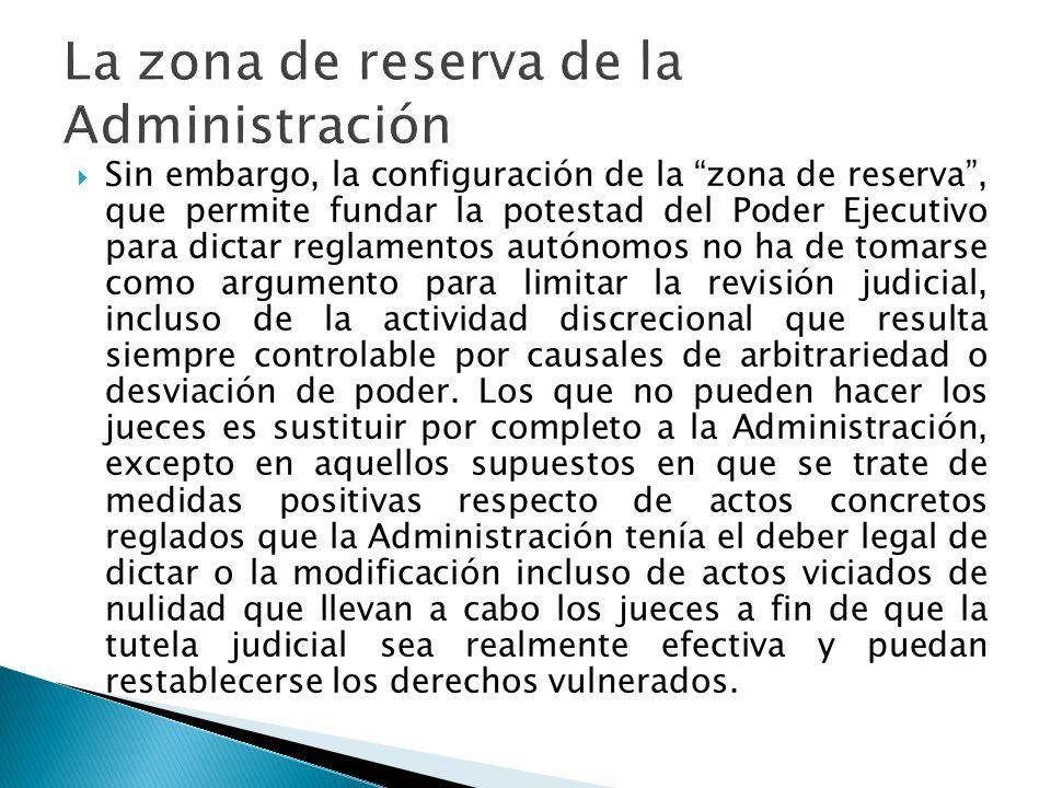Sin embargo, la configuración de la zona de reserva, que permite fundar la potestad del Poder Ejecutivo para dictar reglamentos autónomos no ha de tom
