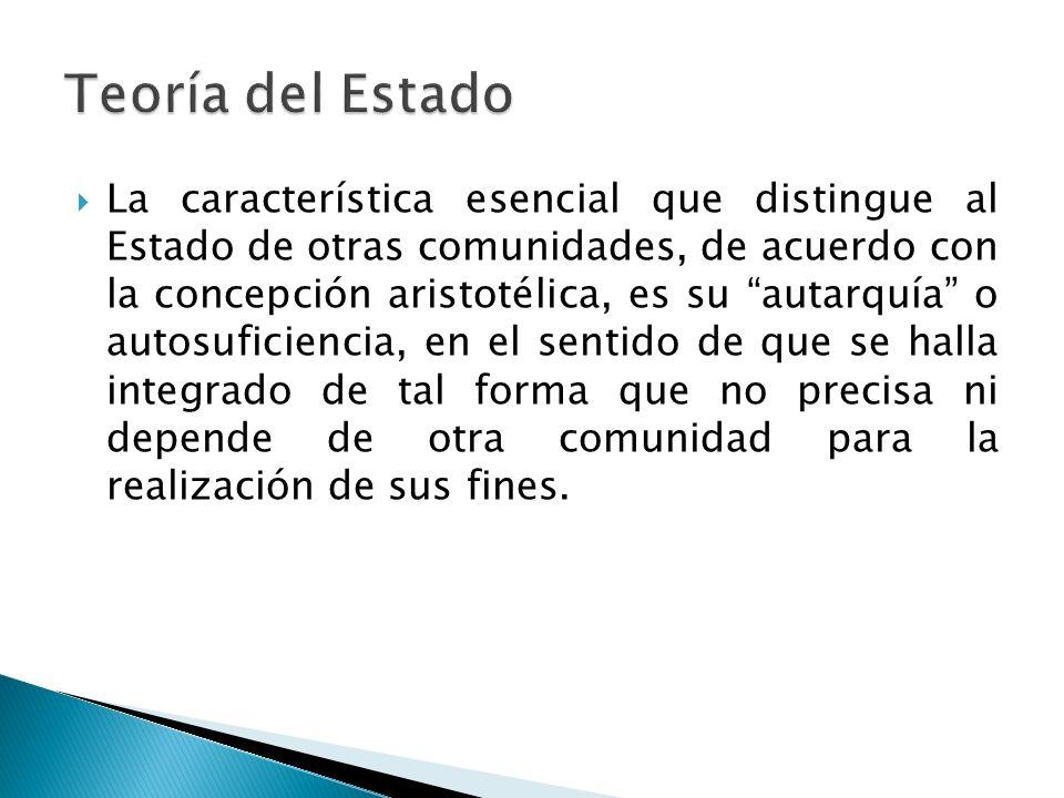 Para Santo Tomás (Escuela Escolástica) el Estado es la institución necesaria y fundamental que deriva de la naturaleza social del hombre.