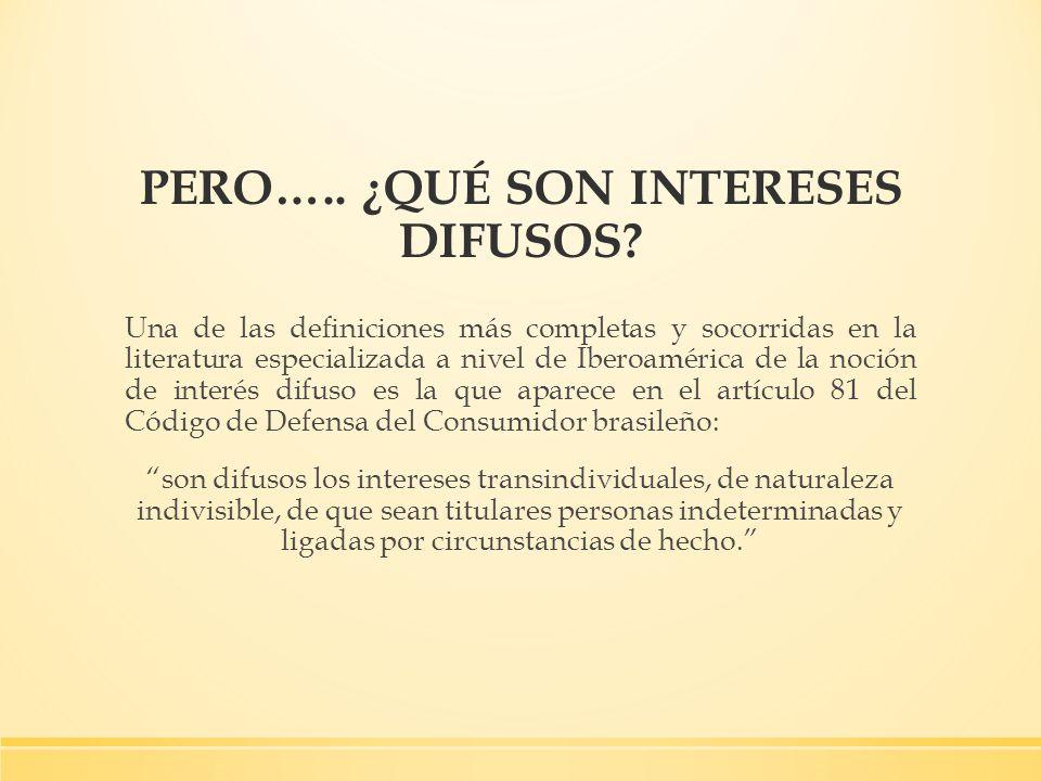 Una de las definiciones más completas y socorridas en la literatura especializada a nivel de Iberoamérica de la noción de interés difuso es la que apa