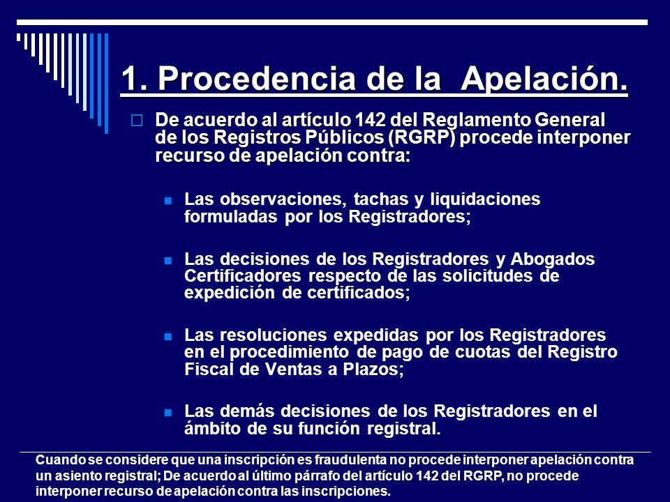 1. Procedencia de la Apelación. De acuerdo al artículo 142 del Reglamento General de los Registros Públicos (RGRP) procede interponer recurso de apela