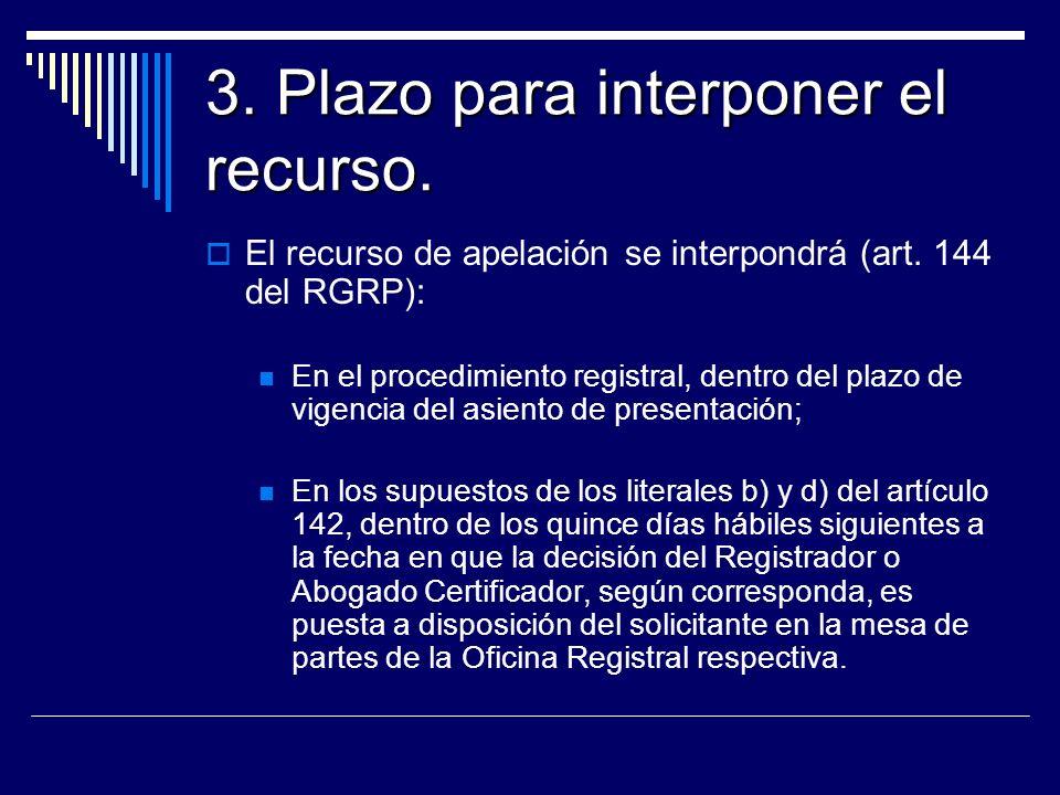 3. Plazo para interponer el recurso. El recurso de apelación se interpondrá (art. 144 del RGRP): En el procedimiento registral, dentro del plazo de vi