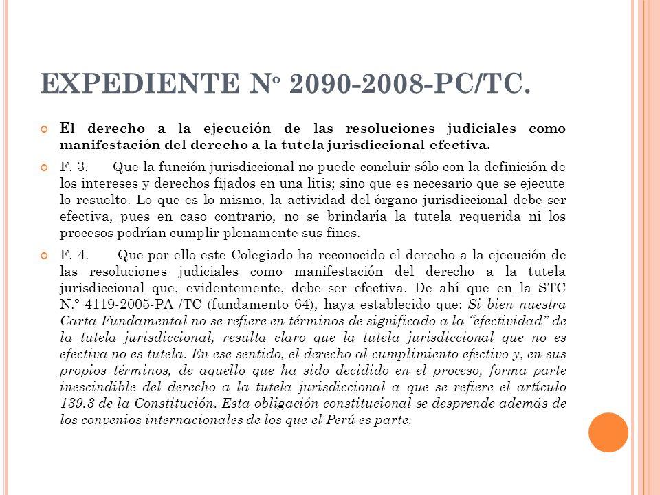 EXPEDIENTE N º 2090-2008-PC/TC. El derecho a la ejecución de las resoluciones judiciales como manifestación del derecho a la tutela jurisdiccional efe