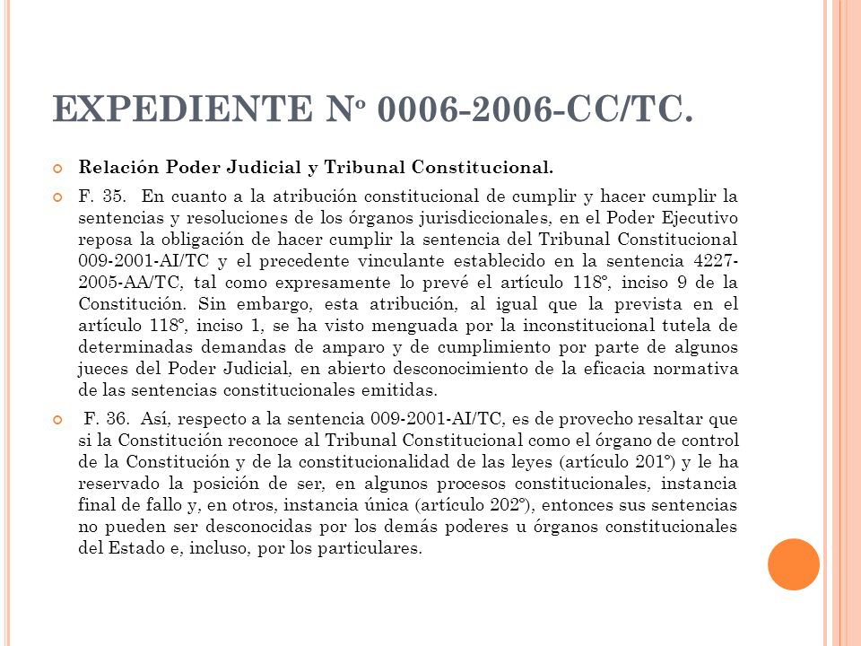 EXPEDIENTE N º 0006-2006-CC/TC. Relación Poder Judicial y Tribunal Constitucional. F. 35. En cuanto a la atribución constitucional de cumplir y hacer