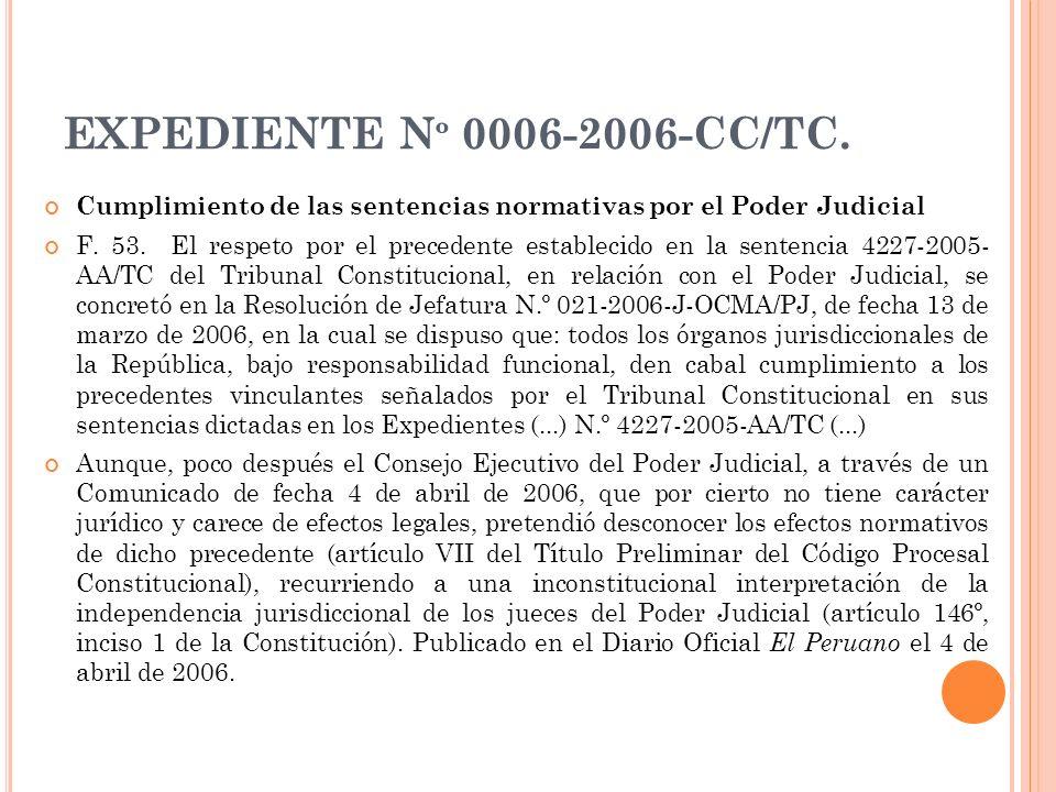 EXPEDIENTE N º 0006-2006-CC/TC. Cumplimiento de las sentencias normativas por el Poder Judicial F. 53. El respeto por el precedente establecido en la