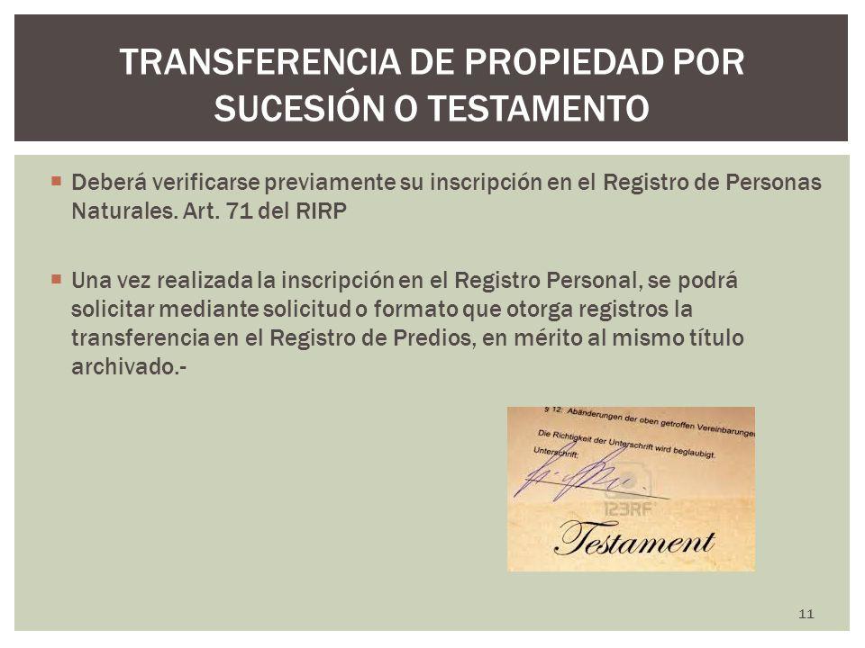 Deberá verificarse previamente su inscripción en el Registro de Personas Naturales. Art. 71 del RIRP Una vez realizada la inscripción en el Registro P