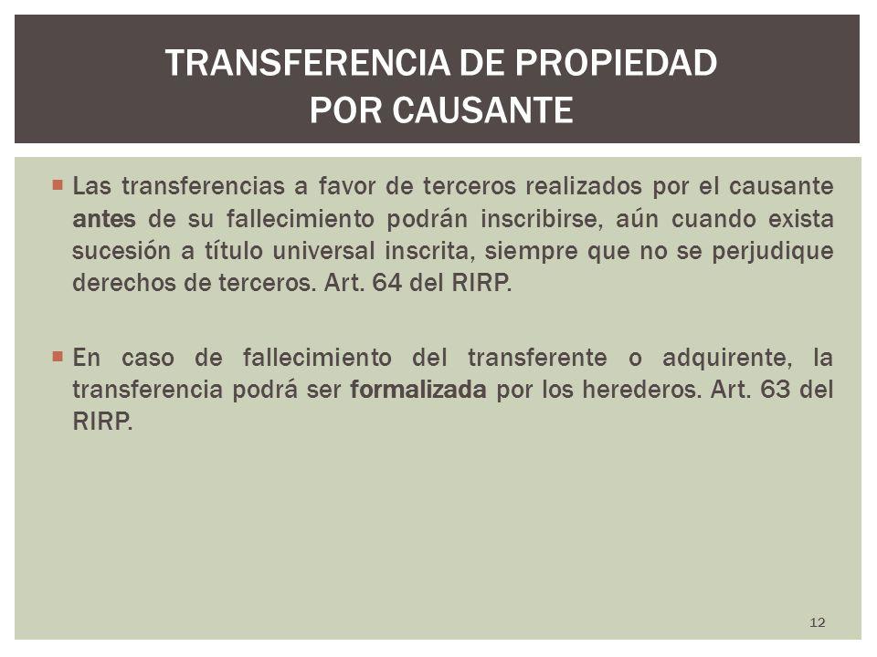 Las transferencias a favor de terceros realizados por el causante antes de su fallecimiento podrán inscribirse, aún cuando exista sucesión a título un