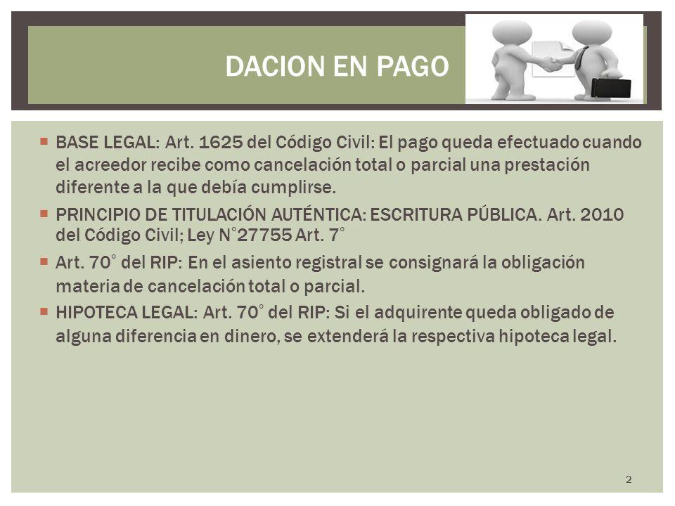 BASE LEGAL: Art. 1625 del Código Civil: El pago queda efectuado cuando el acreedor recibe como cancelación total o parcial una prestación diferente a