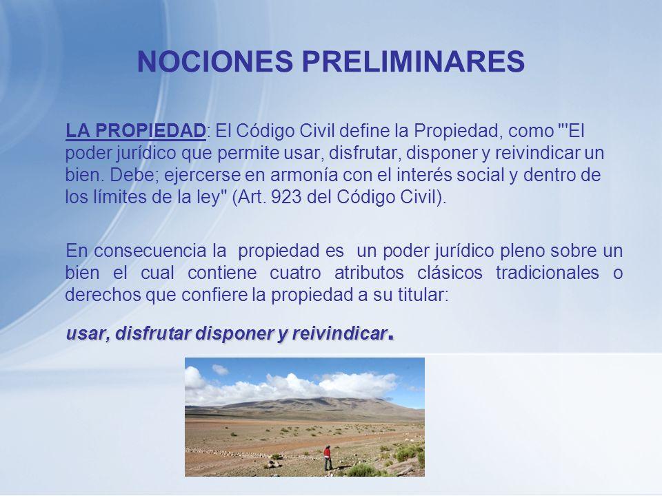 NOCIONES PRELIMINARES LA PROPIEDAD: El Código Civil define la Propiedad, como