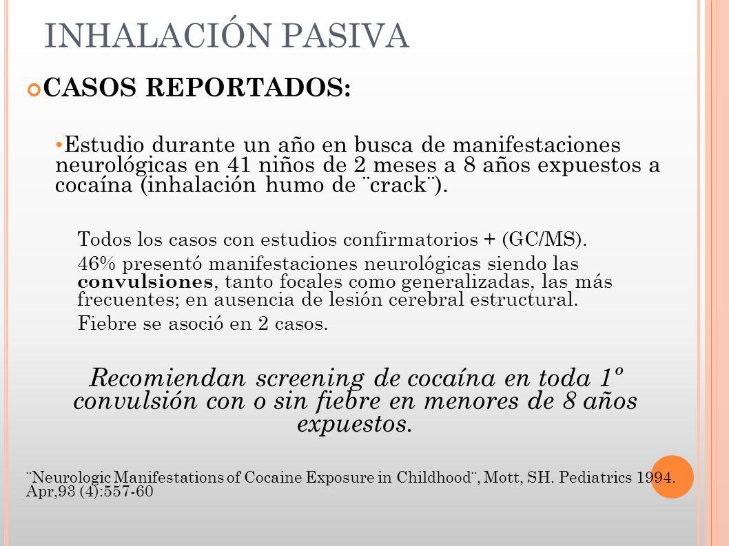 INHALACIÓN PASIVA CASOS REPORTADOS: Estudio durante un año en busca de manifestaciones neurológicas en 41 niños de 2 meses a 8 años expuestos a cocaín