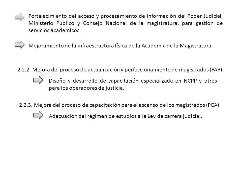 Fortalecimiento del acceso y procesamiento de información del Poder Judicial, Ministerio Público y Consejo Nacional de la magistratura, para gestión d