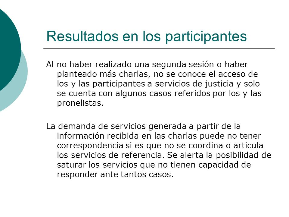 Resultados en los participantes Al no haber realizado una segunda sesión o haber planteado más charlas, no se conoce el acceso de los y las participan