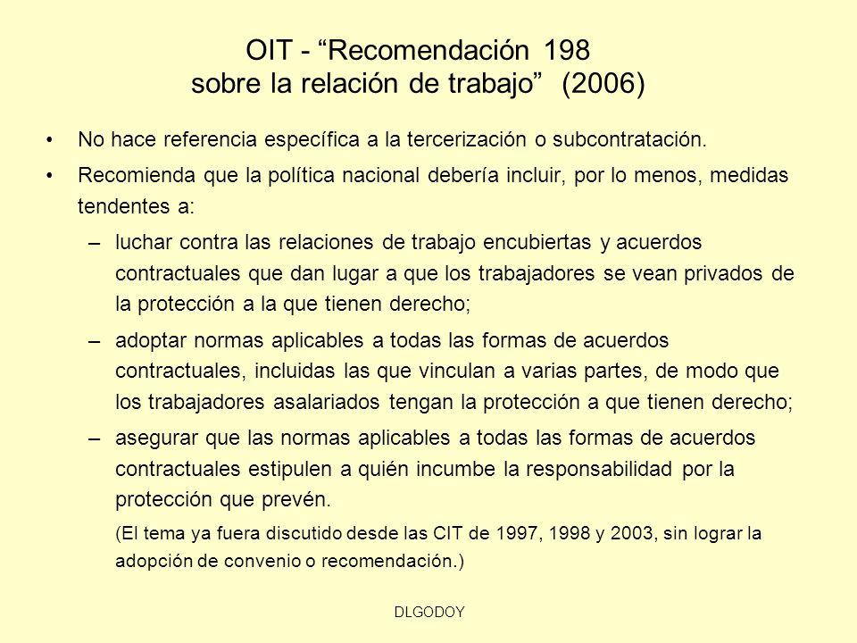DLGODOY OIT - Recomendación 198 sobre la relación de trabajo (2006) No hace referencia específica a la tercerización o subcontratación. Recomienda que