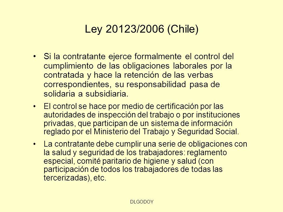 DLGODOY Ley 20123/2006 (Chile) Si la contratante ejerce formalmente el control del cumplimiento de las obligaciones laborales por la contratada y hace