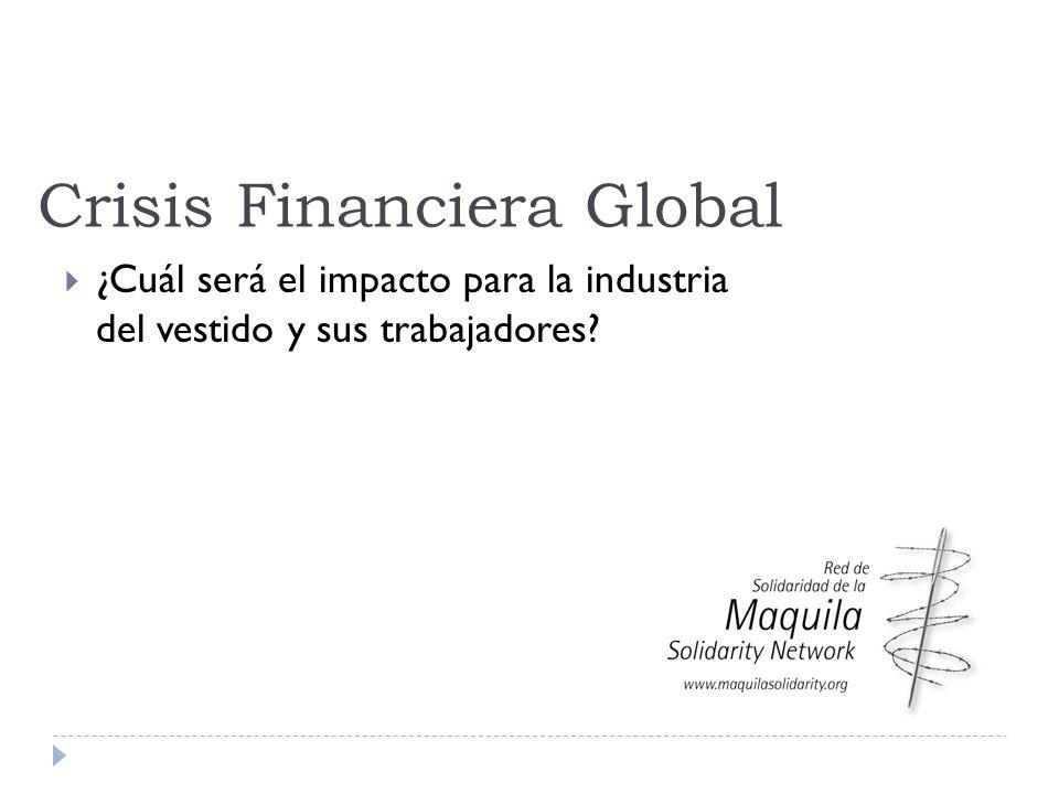 Crisis Financiera Global ¿Cuál será el impacto para la industria del vestido y sus trabajadores?