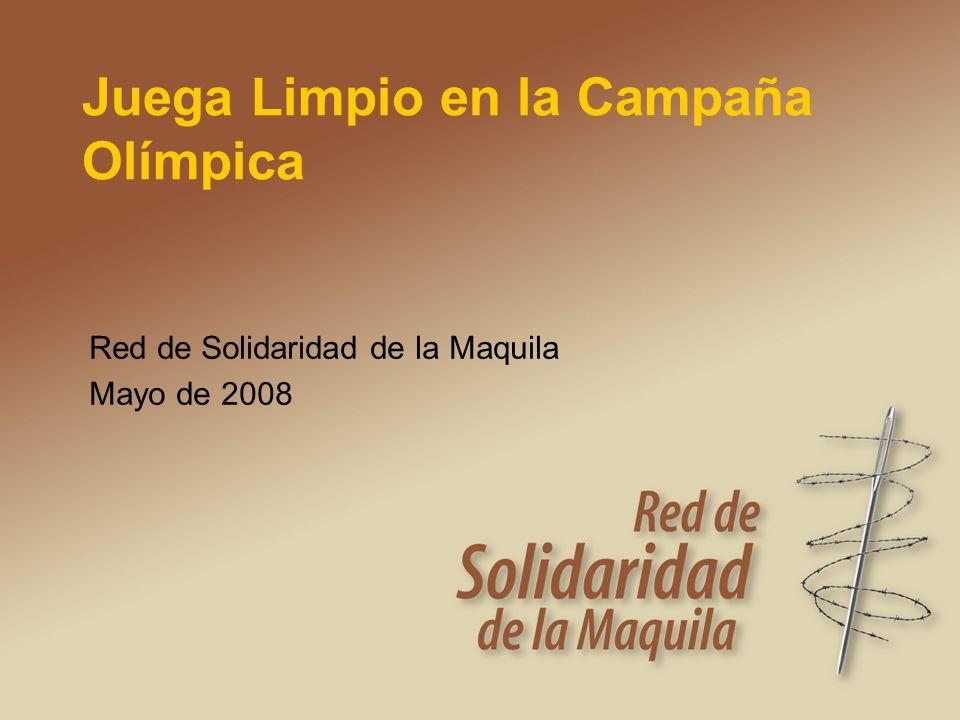 Juega Limpio en la Campaña Olímpica Red de Solidaridad de la Maquila Mayo de 2008