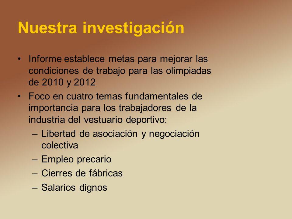 Nuestra investigación Informe establece metas para mejorar las condiciones de trabajo para las olimpiadas de 2010 y 2012 Foco en cuatro temas fundamen