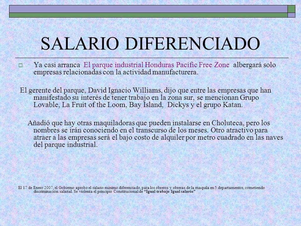 SALARIO DIFERENCIADO Ya casi arranca El parque industrial Honduras Pacific Free Zone albergará solo empresas relacionadas con la actividad manufacture
