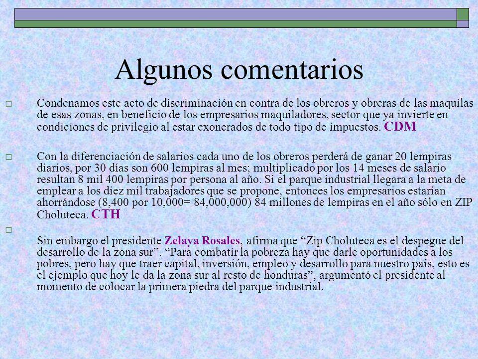 Estrategias que se están realizando Campaña contra la flexibilidad laboral Quienes integran en Honduras * CUTH/FITH * CDM * COSIBA * EMIH * FESITRADEH * SITRATERCO * COFEMUN