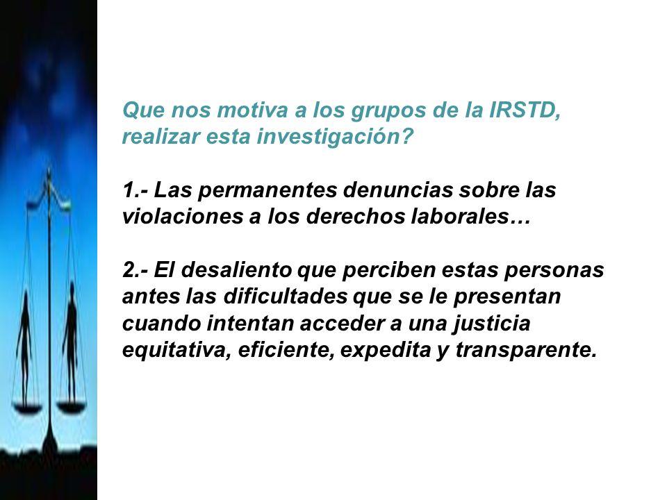 Que nos motiva a los grupos de la IRSTD, realizar esta investigación.