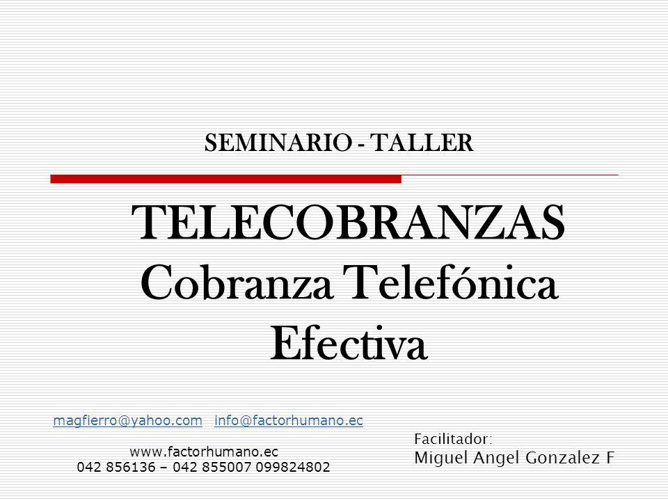 TELECOBRANZAS Cobranza Telefónica Efectiva magfierro@yahoo.com info@factorhumano.ecmagfierro@yahoo.cominfo@factorhumano.ec www.factorhumano.ec 042 856
