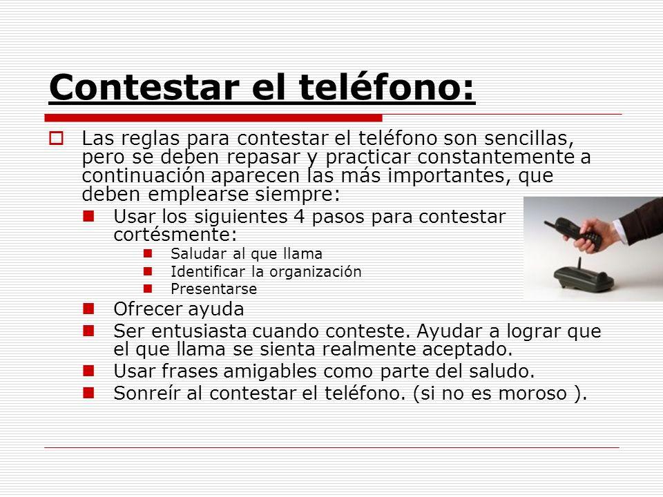 Contestar el teléfono: Las reglas para contestar el teléfono son sencillas, pero se deben repasar y practicar constantemente a continuación aparecen l