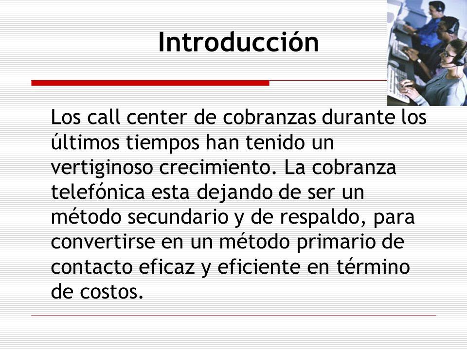 Los call center de cobranzas durante los últimos tiempos han tenido un vertiginoso crecimiento. La cobranza telefónica esta dejando de ser un método s