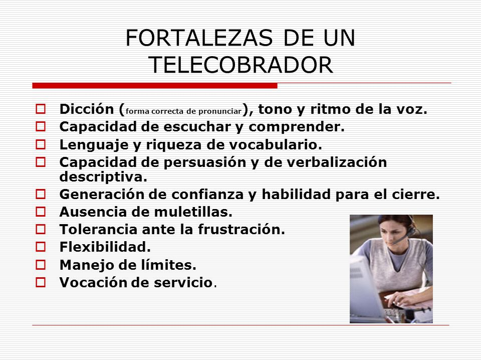 PERFIL DEL GESTOR DE COBROS El departamento de cobros debe estar formado por profesionales con experiencia en el cobro de deudas.