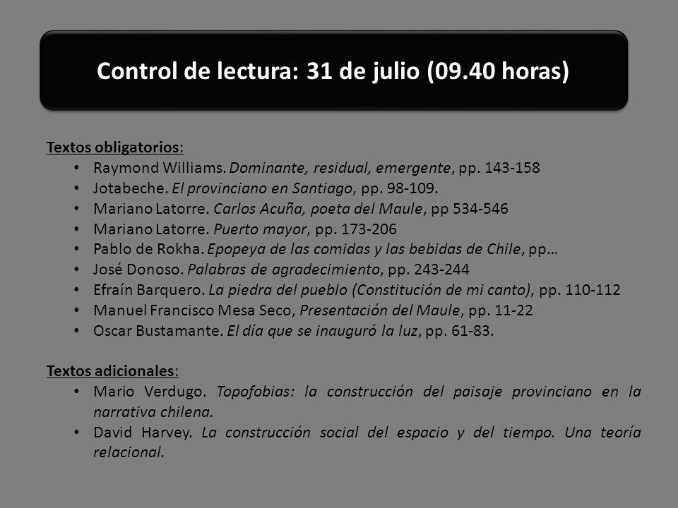 Textos obligatorios: Raymond Williams. Dominante, residual, emergente, pp. 143-158 Jotabeche. El provinciano en Santiago, pp. 98-109. Mariano Latorre.