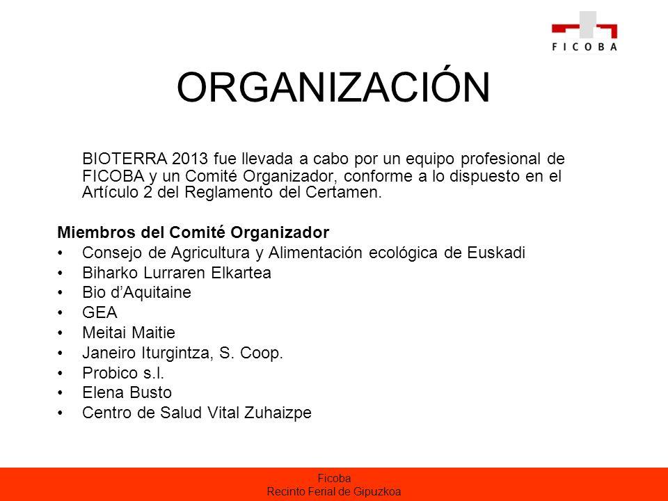 Ficoba Recinto Ferial de Gipuzkoa ORGANIZACIÓN BIOTERRA 2013 fue llevada a cabo por un equipo profesional de FICOBA y un Comité Organizador, conforme a lo dispuesto en el Artículo 2 del Reglamento del Certamen.