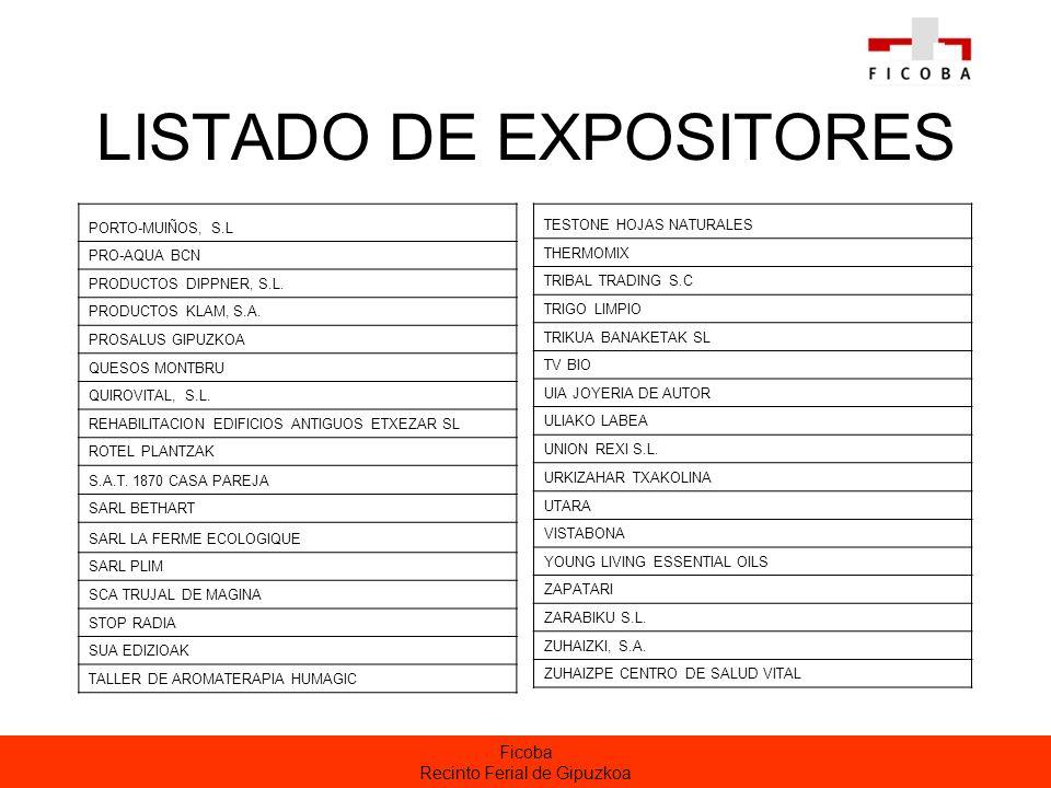 Ficoba Recinto Ferial de Gipuzkoa LISTADO DE EXPOSITORES PORTO-MUIÑOS, S.L PRO-AQUA BCN PRODUCTOS DIPPNER, S.L.