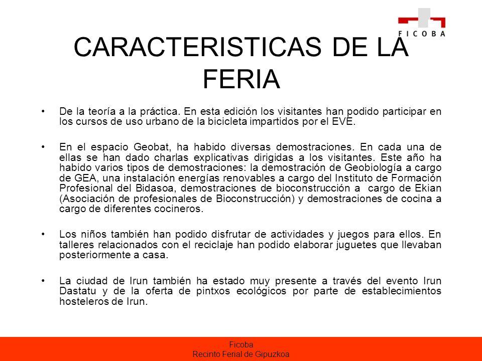 Ficoba Recinto Ferial de Gipuzkoa CARACTERISTICAS DE LA FERIA De la teoría a la práctica.