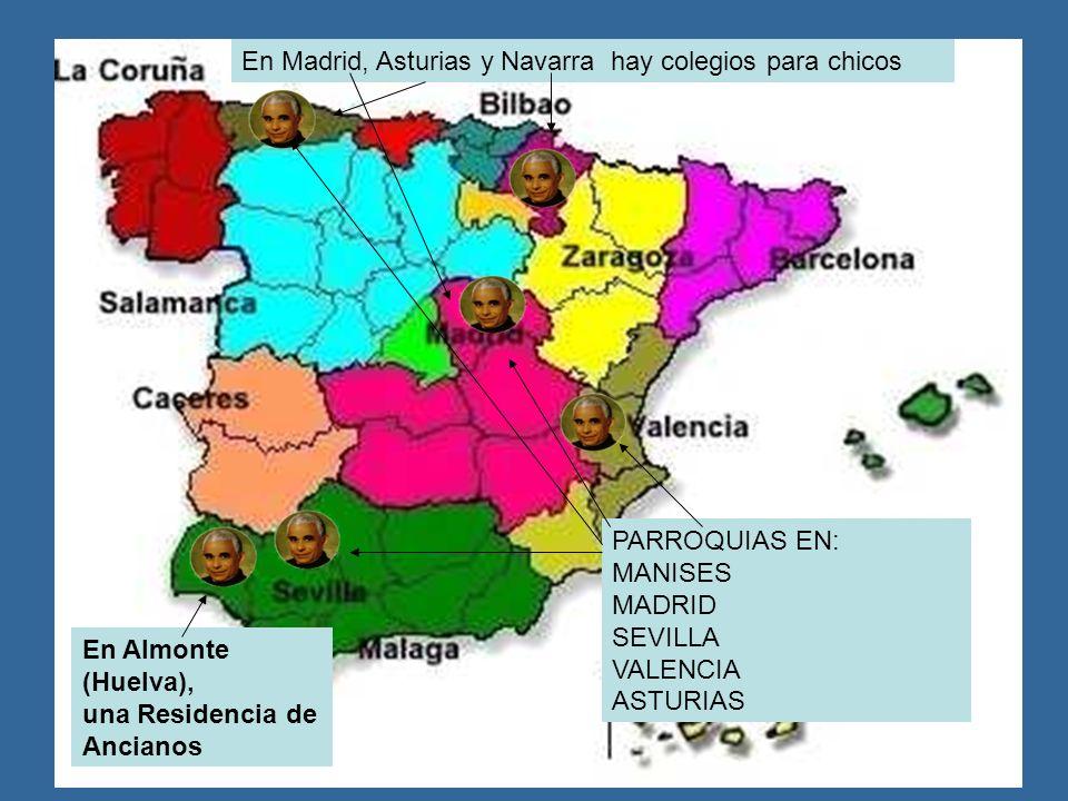 En Almonte (Huelva), una Residencia de Ancianos PARROQUIAS EN: MANISES MADRID SEVILLA VALENCIA ASTURIAS En Madrid, Asturias y Navarra hay colegios par