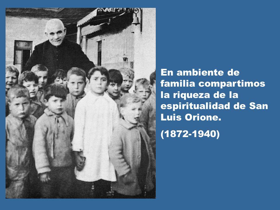 En ambiente de familia compartimos la riqueza de la espiritualidad de San Luis Orione. (1872-1940)