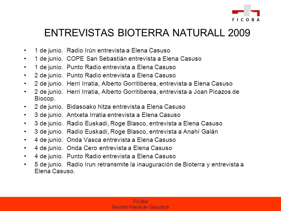 Ficoba Recinto Ferial de Gipuzkoa ENTREVISTAS BIOTERRA NATURALL 2009 1 de junio. Radio Irún entrevista a Elena Casuso 1 de junio. COPE San Sebastián e