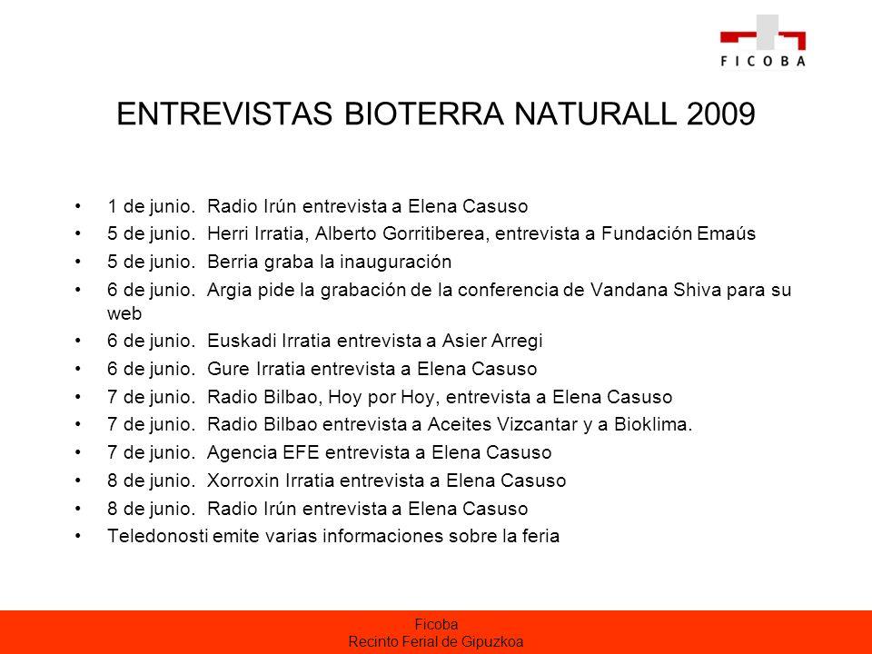 Ficoba Recinto Ferial de Gipuzkoa ENTREVISTAS BIOTERRA NATURALL 2009 1 de junio. Radio Irún entrevista a Elena Casuso 5 de junio. Herri Irratia, Alber