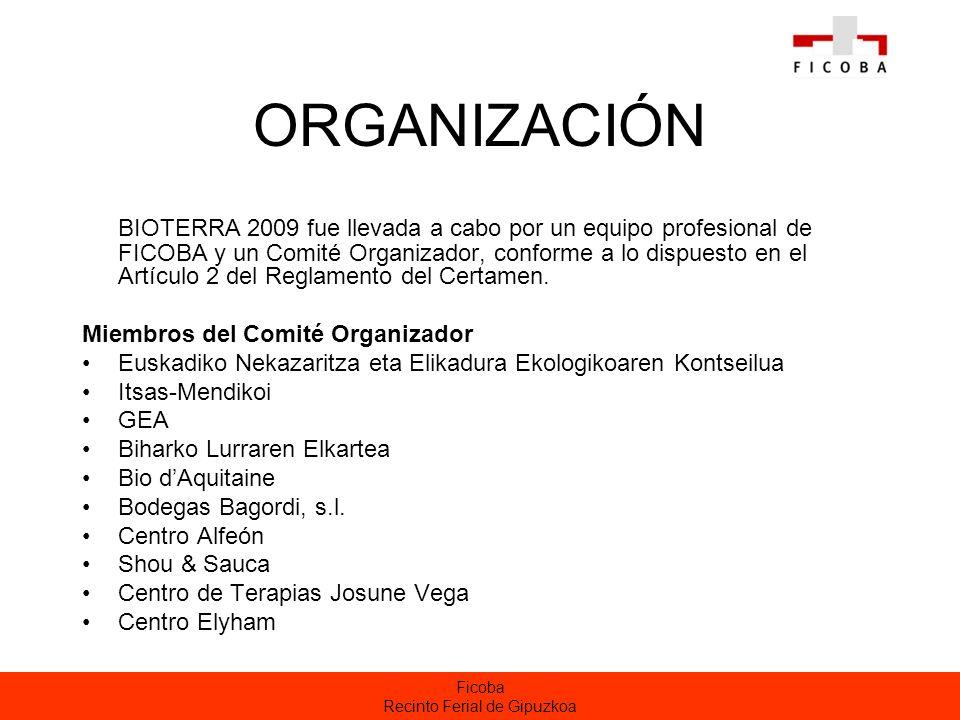 Ficoba Recinto Ferial de Gipuzkoa ORGANIZACIÓN BIOTERRA 2009 fue llevada a cabo por un equipo profesional de FICOBA y un Comité Organizador, conforme