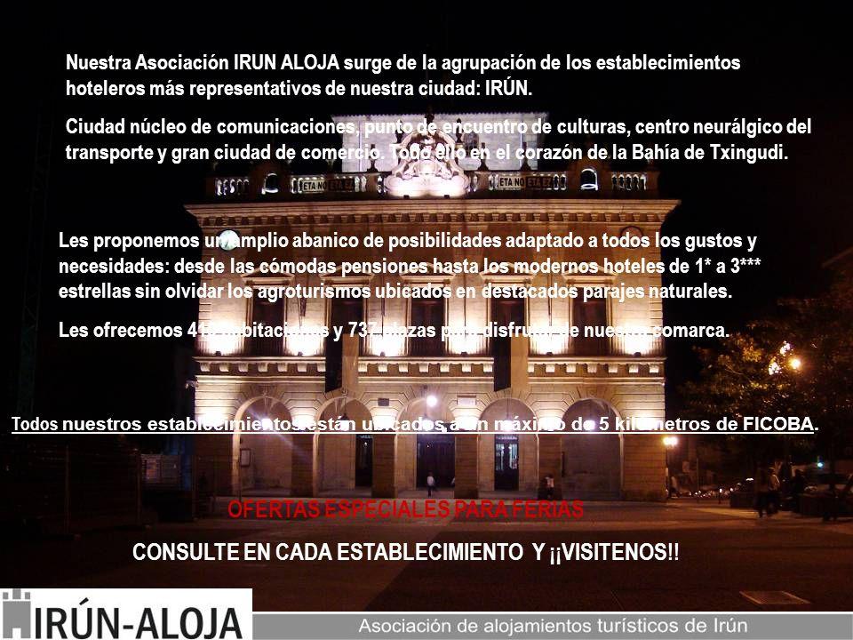 Nuestra Asociación IRUN ALOJA surge de la agrupación de los establecimientos hoteleros más representativos de nuestra ciudad: IRÚN. Ciudad núcleo de c