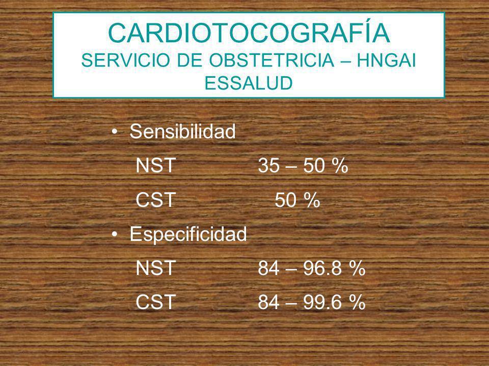 CARDIOTOCOGRAFÍA SERVICIO DE OBSTETRICIA – HNGAI ESSALUD Sensibilidad NST35 – 50 % CST 50 % Especificidad NST84 – 96.8 % CST84 – 99.6 %