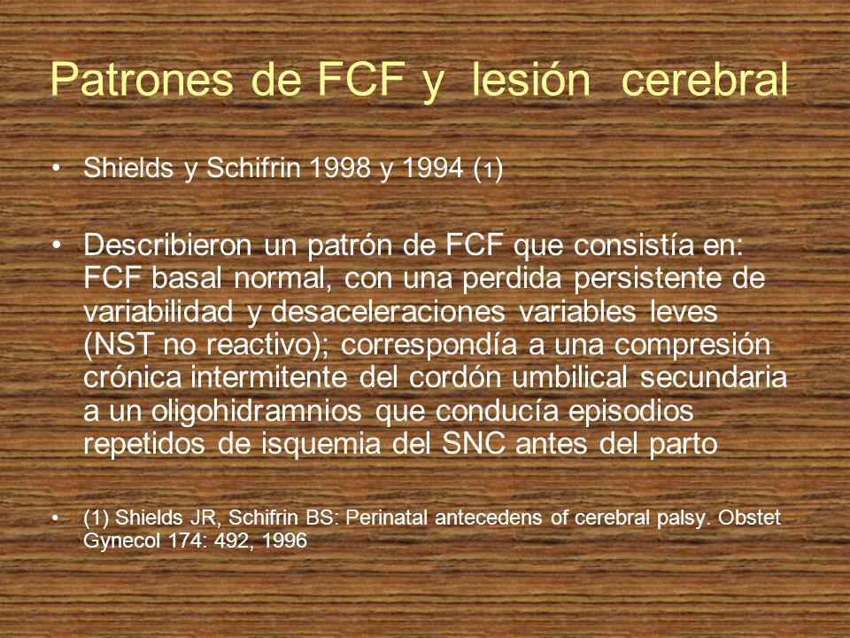 Patrones de FCF y lesión cerebral Shields y Schifrin 1998 y 1994 ( 1 ) Describieron un patrón de FCF que consistía en: FCF basal normal, con una perdi
