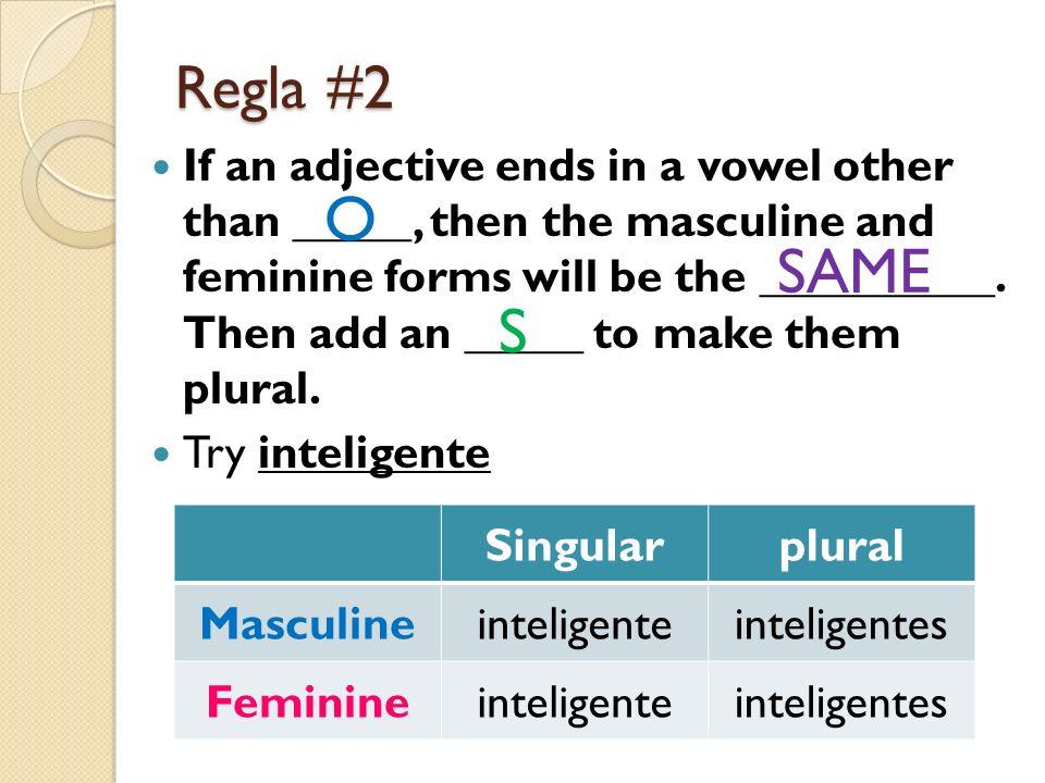 Ejemplos: INTELIGENTE 1.María es inteligente. 2. Marcos es inteligente.