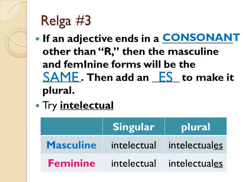 Ejemplos: INTELECTUAL 1.María es intelectual. 2. Mario es intelectual.