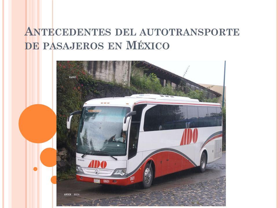 A NTECEDENTES DEL AUTOTRANSPORTE DE PASAJEROS EN M ÉXICO
