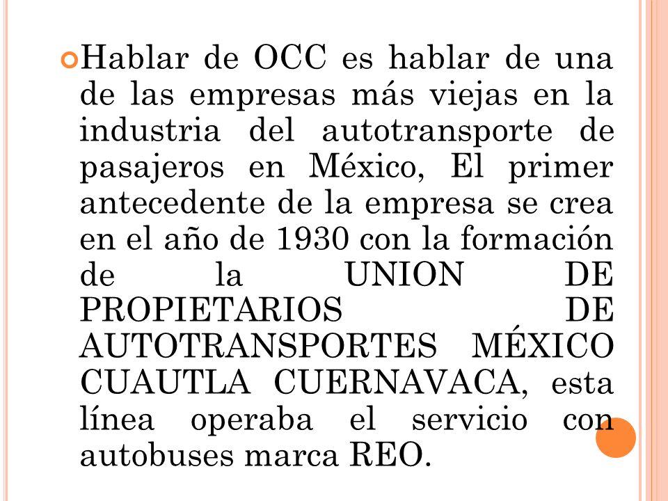 Hablar de OCC es hablar de una de las empresas más viejas en la industria del autotransporte de pasajeros en México, El primer antecedente de la empre