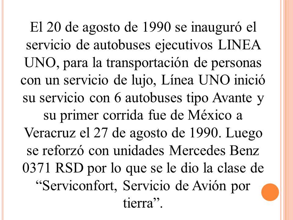 El 20 de agosto de 1990 se inauguró el servicio de autobuses ejecutivos LINEA UNO, para la transportación de personas con un servicio de lujo, Línea U