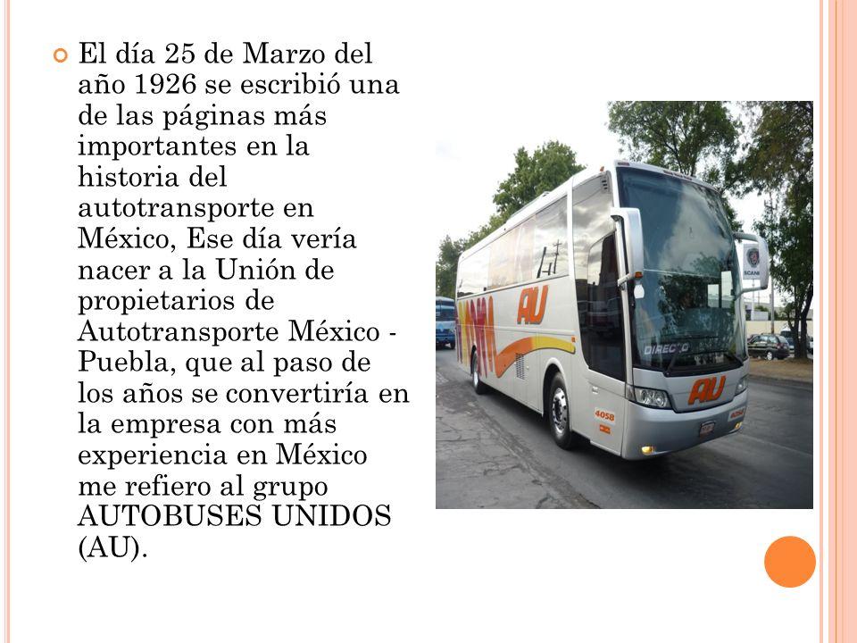 El día 25 de Marzo del año 1926 se escribió una de las páginas más importantes en la historia del autotransporte en México, Ese día vería nacer a la U