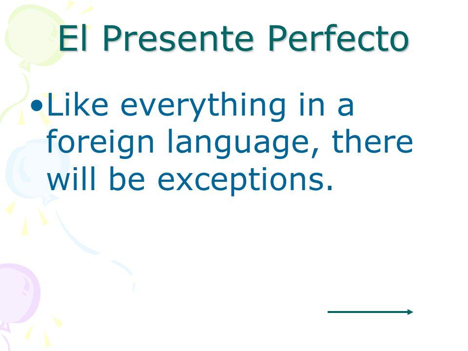 El Presente Perfecto Ricardo ha grabado su película favorita. Sus hermanos han grabado una telenovela.