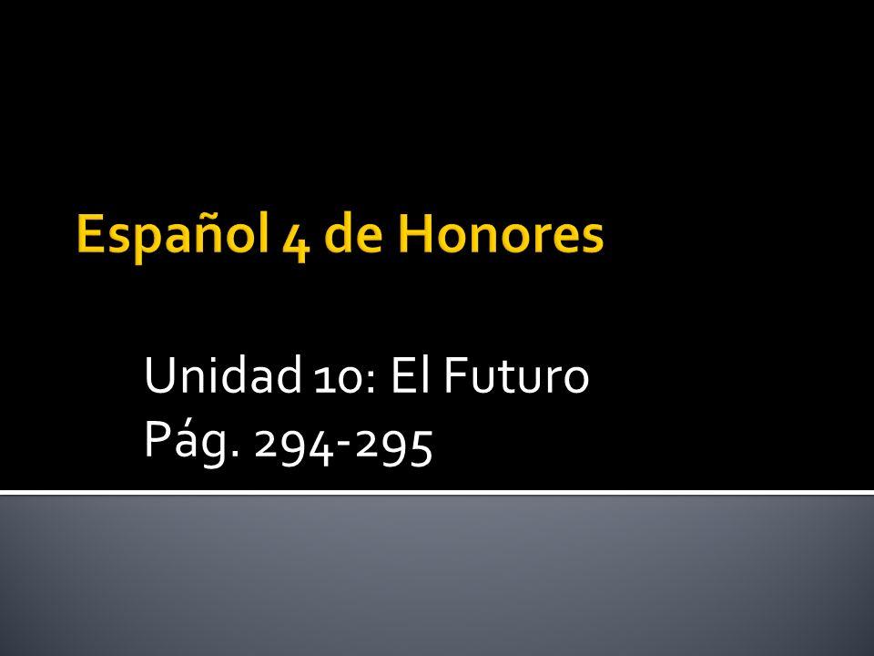 Unidad 10: El Futuro Pág. 294-295