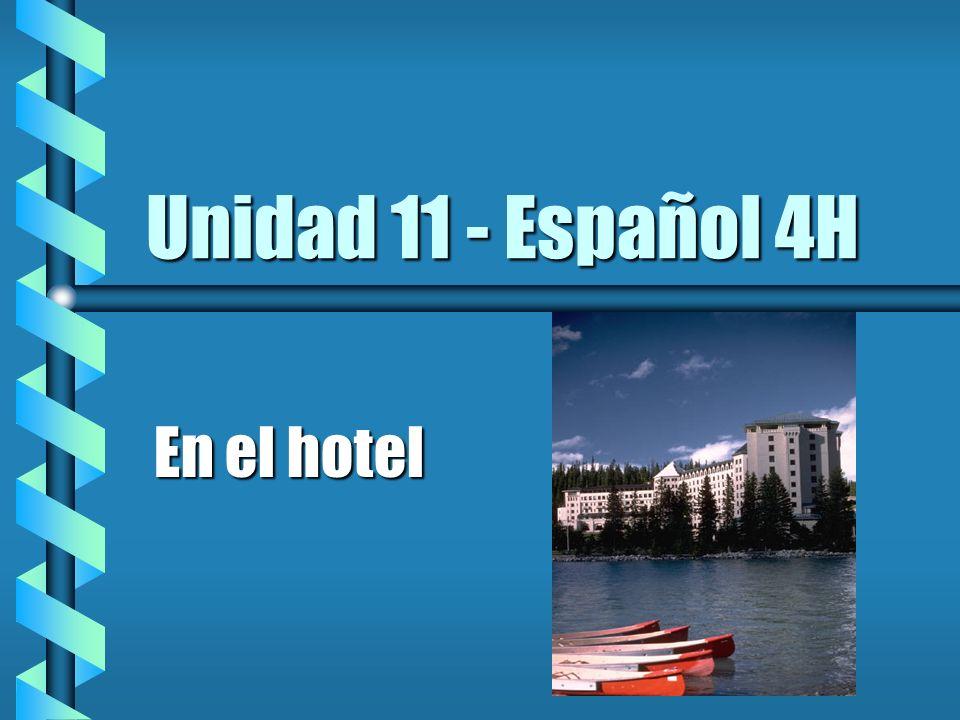 Unidad 11 - Español 4H En el hotel