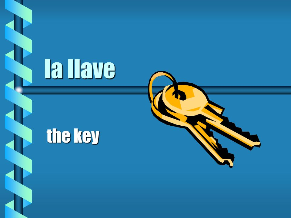 la llave the key