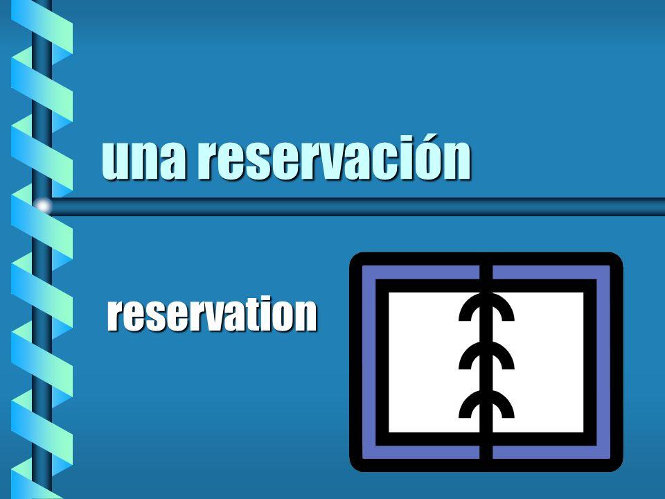 una reservación reservation